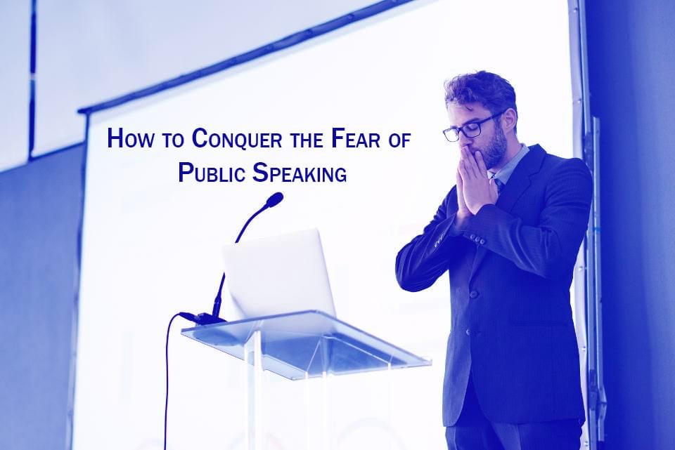 How to Conquer the Fear of Public Speaking