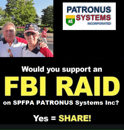 Would You Support an FBI Raid on SPFPA Patronus Systems Inc?