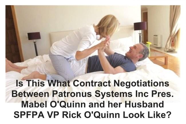 Is this what Contract Negotiations Between Patronus Systems Inc President Mabel O'Quinn and her Husband SPFPA VP Rick O'Quinn Look Like?