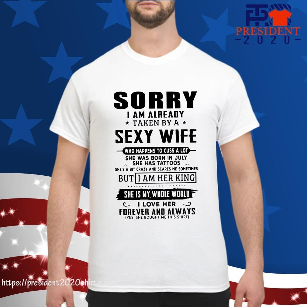 Sorry I Am Already Taken By A Sexy Wife Who Happens To Cuss A Lot