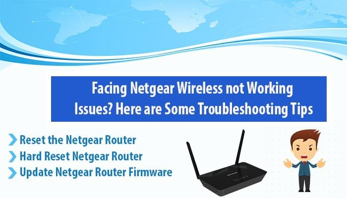 Facing Netgear wireless router not working issues? Here are some