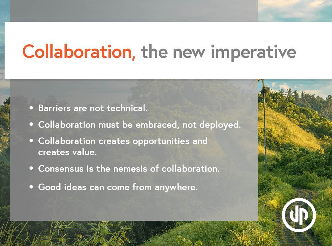 Collaboration, the new imperative.