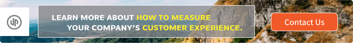 Learn more about how to measure your company's customer experience.
