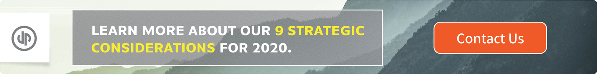 Learn more about our 9 strategic considerations for 2020.