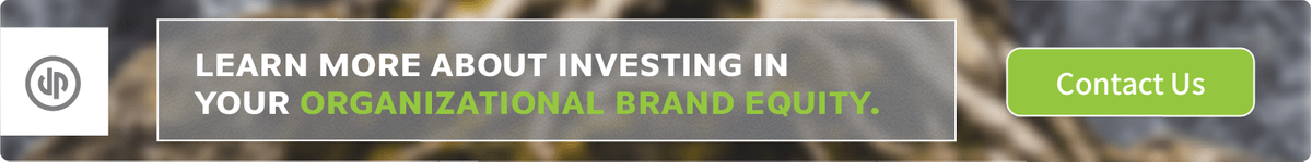 Learn more about investing in your Organizational Brand Equity. Contact Us.