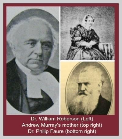 Dr. William Robertson; Dr. Philip Faure; Andrew Murray's mother