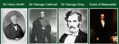 British officials: Sir Harry Smith, Sir George Cathcart, Sir George Grey, Duke of Newcastle