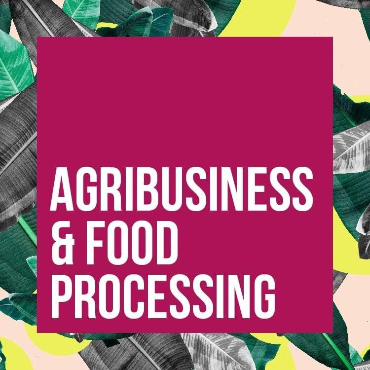 AGRIBUSINESS & FOOD PROCESSING