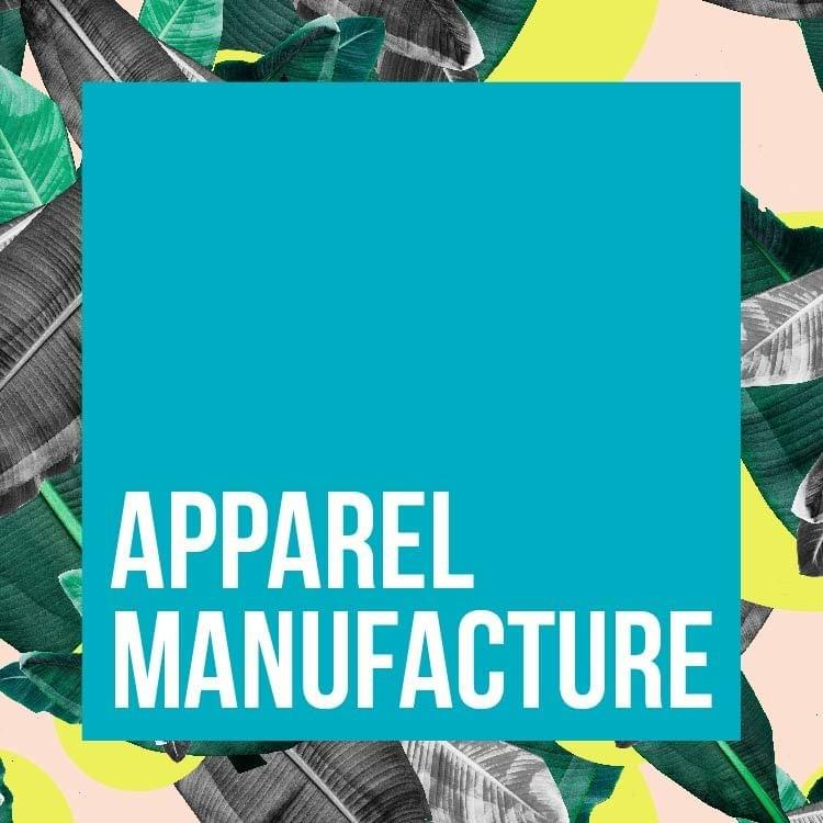 APPAREL MANUFACTURE