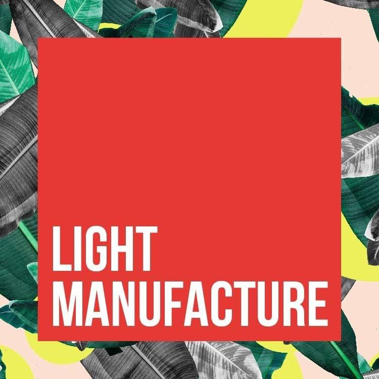LIGHT MANUFACTURE