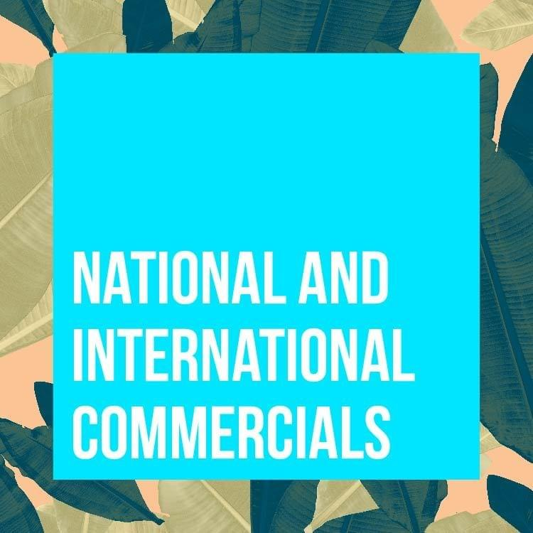 National and International Commercials