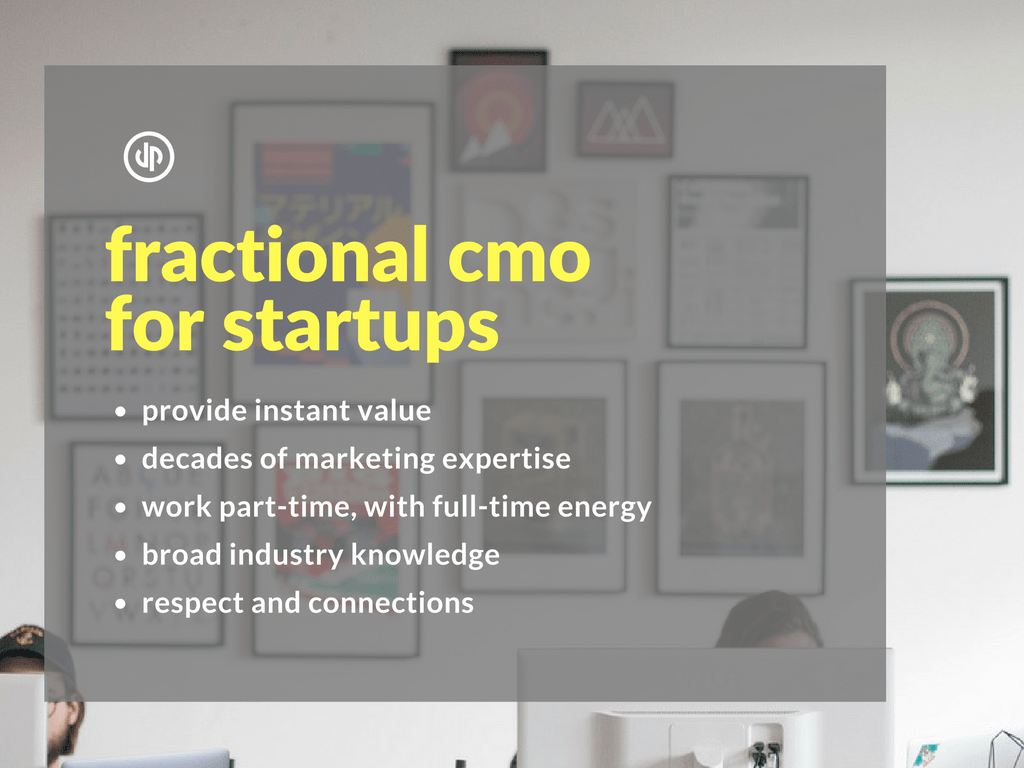 Top 5 reasons for a startup to hire a Fractional CMO
