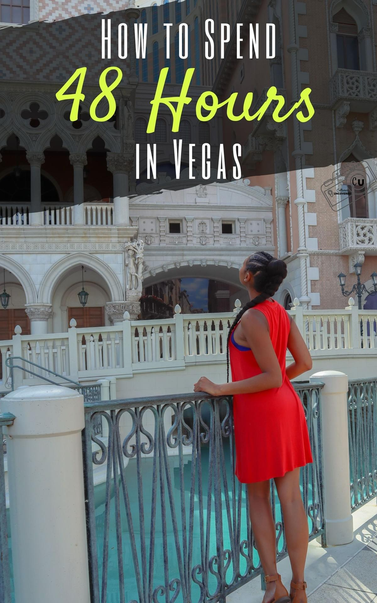 How To Spend 48 Hours In Las Vegas Like I Did For My 30th