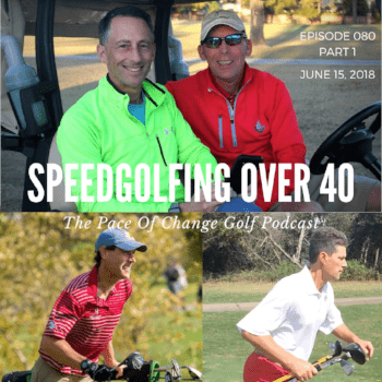 The Pace Of Change Golf Podcast Ep 080