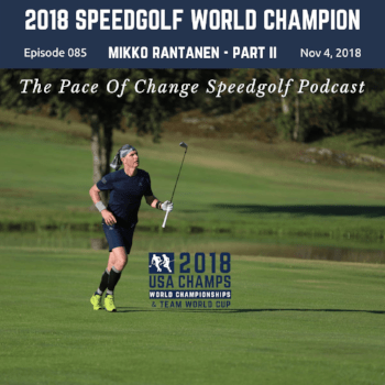 The Pace Of Change Golf Podcast Ep 085