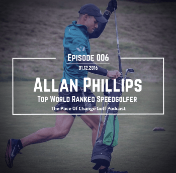 Top World Ranked Speedgolfer Allan Philips - Ep 006
