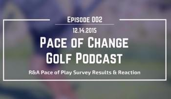 Pace Of Change Golf Podcast Episode 002