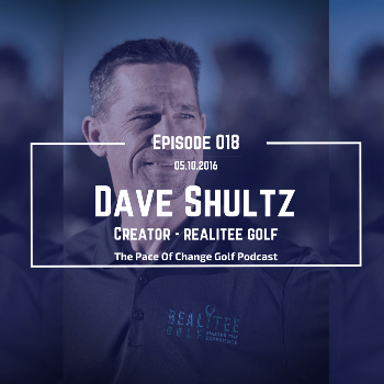 Pace Of Change Golf Podcast Episode 018