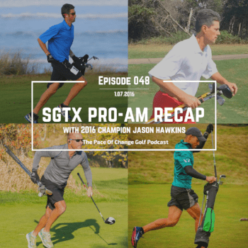 Pace Of Change Golf Podcast Episode 048