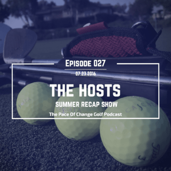 Pace Of Change Golf Podcast Episode 001