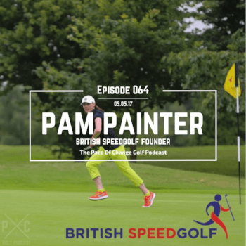 The Pace Of Change Golf Podcast Ep 064