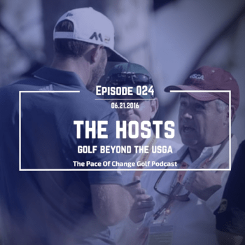 Pace Of Change Golf Podcast Episode 024