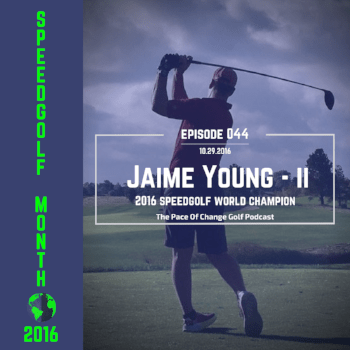 Pace Of Change Golf Podcast Episode 044