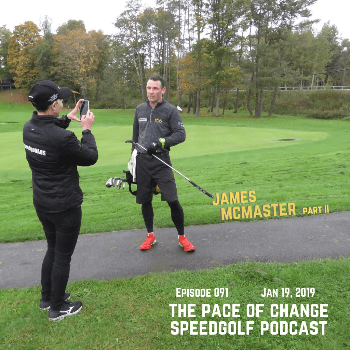 The Pace Of Change Speedgolf Podcast Ep 091
