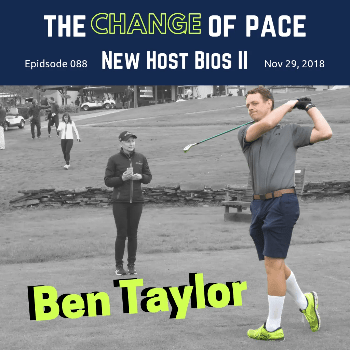The Pace Of Change Golf Podcast Ep 088