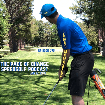 The Pace Of Change Speedgolf Podcast Ep 090