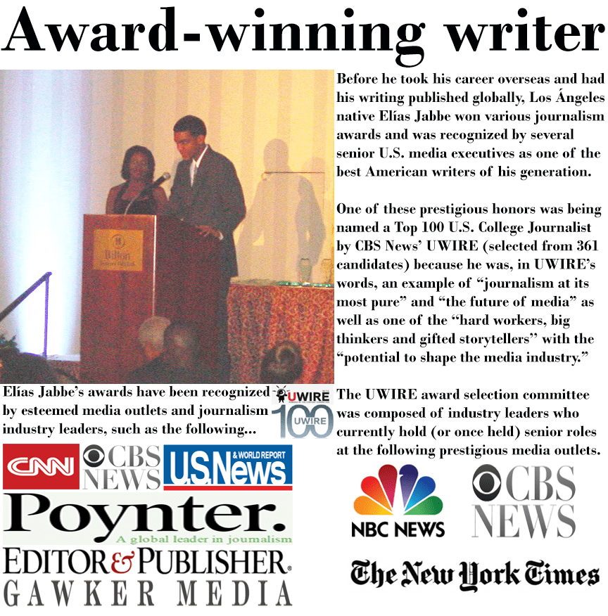 Elias213.com photo of award-winning writer Elías Jabbe receiving UWIRE Top 100 US journalists award from a committee including New York Times, CBS News and NBC News as well as media coverage from CNN, CBS News, U.S. News & World Report and other prestigious American media outlets.