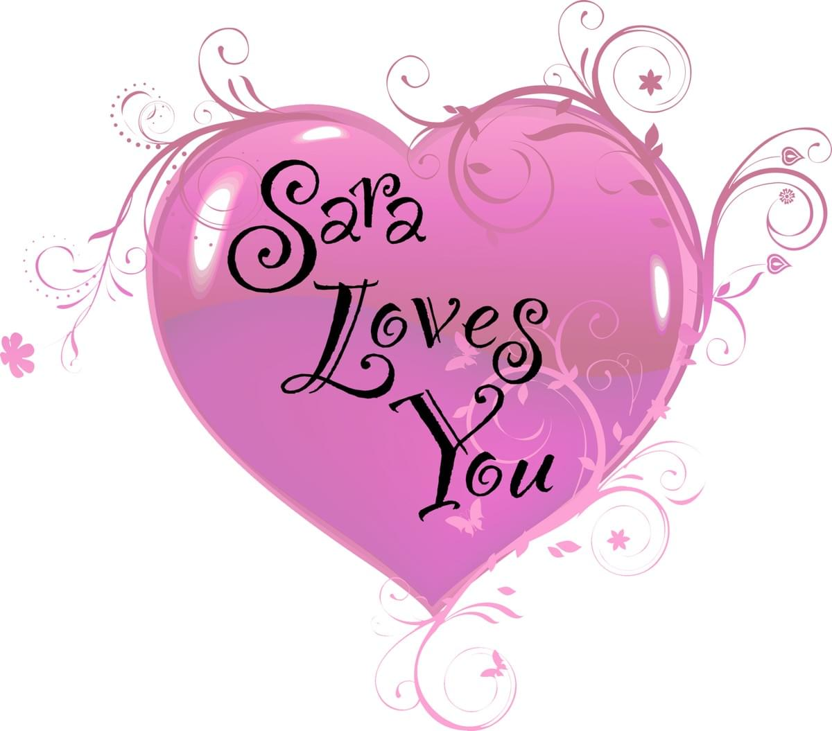 SARA LOVES YOU