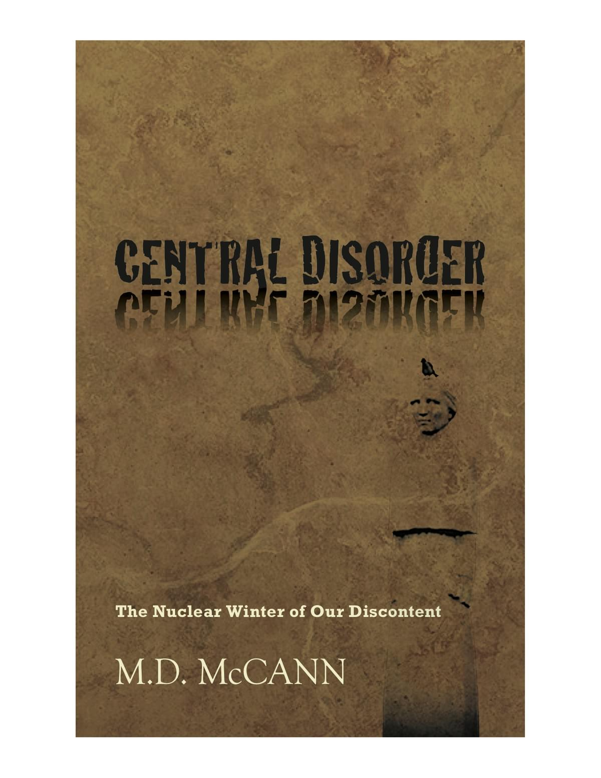 Central Disorder by M.D. McCann  ON SALE NOW!