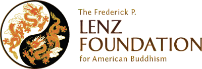 The Frederick P. Lenz Foundation for American Buddhism