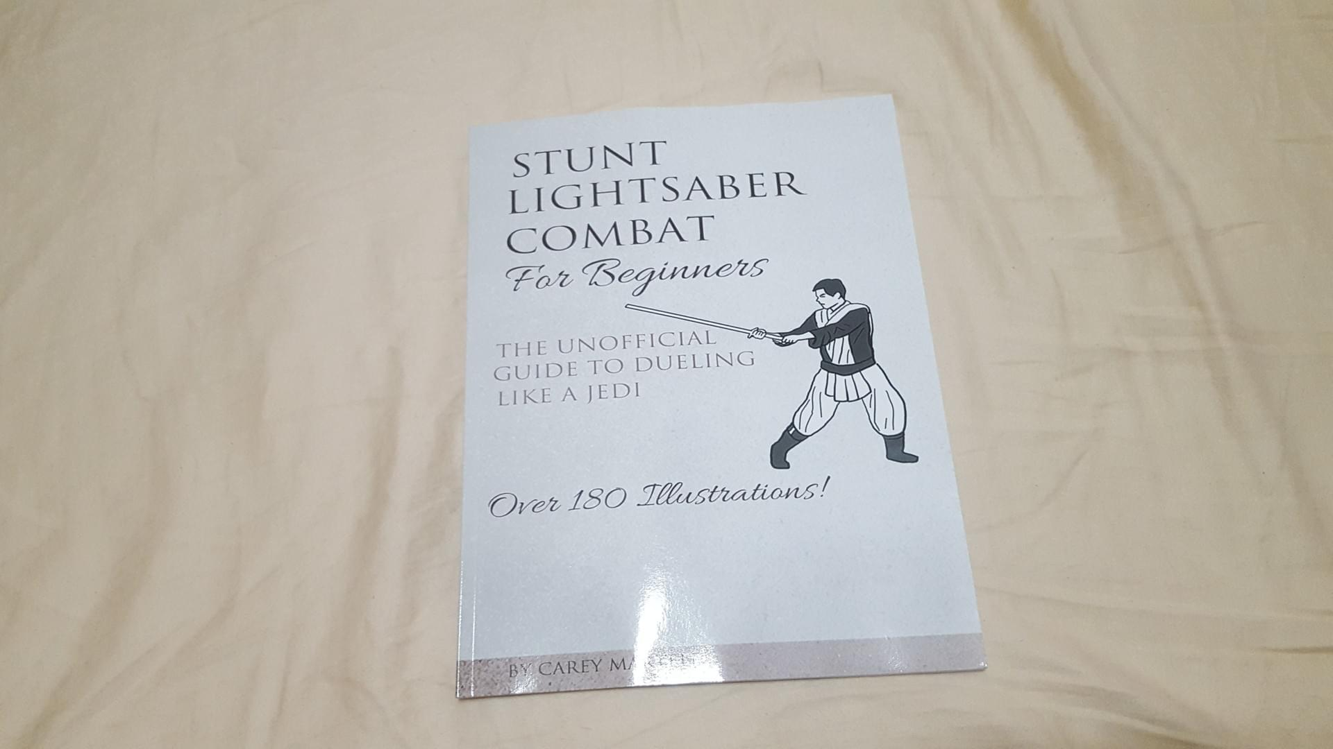 Real Lightsaber Combat for Beginners Book: Learn The