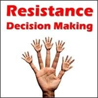 Resistance Decision Making Possibility Management