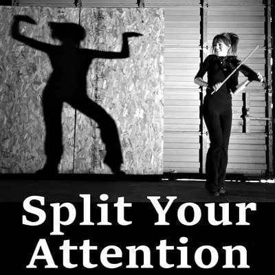 Split Your Attention Possibility Management