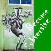 Become Subversive Possibility Management