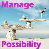 Manage Possibility Possibility Management
