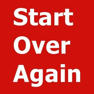 Start Over Again Possibility Management