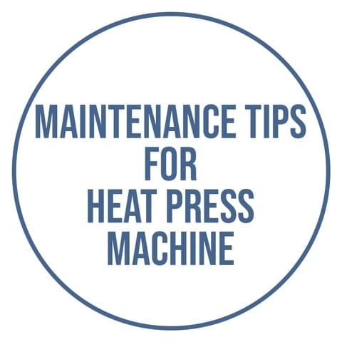 heat press machine maintenance tips