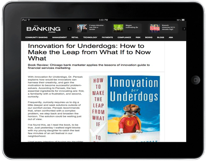 ABA Banking Journal.  Book Review: Chicago bank marketer applies the lessons of innovation guide to financial services marketing. Written by Jake Silker