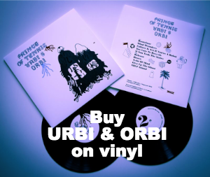Buy Urbi and Orbi on vinyl here