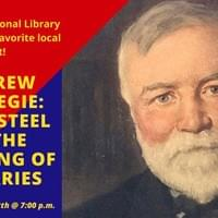 Andrew Carnegie: From Steel to the Building of Libraries Digital Advertisement
