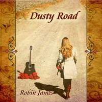 Robin James album, Dusty Road