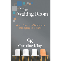 The Waiting Room: When You're On Your Knees Struggling to Believe