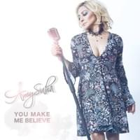 The Cover to Amy's Single 'You Make Me Believe'!