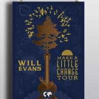"Will Evans ""Make a Little Change"" Tour 2016 Concept Poster"