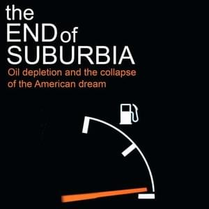 The End of Suburbia directed by Gregory Greene