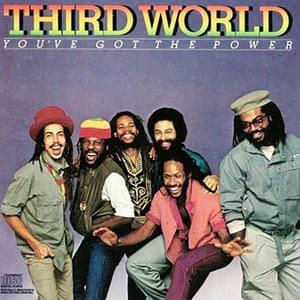 You've Got The Power - Third World  1982